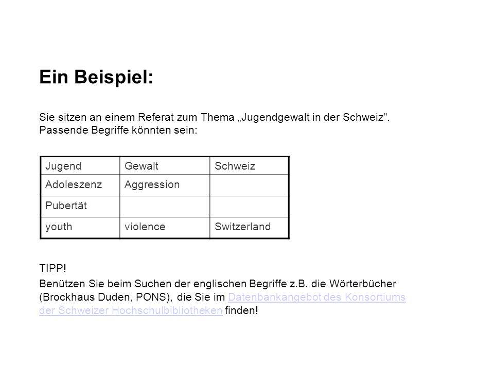 Ein Beispiel: JugendGewaltSchweiz AdoleszenzAggression Pubertät youthviolenceSwitzerland Sie sitzen an einem Referat zum Thema Jugendgewalt in der Sch
