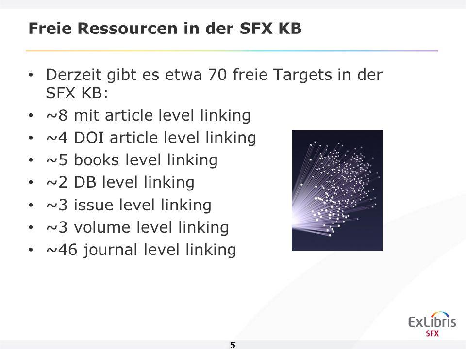 6 Freie Ressourcen in der SFX KB Es gibt 3 Misc Free Targets – 1 Target mit Ebooks und 2 mit EJournals 2 freie Targets werden automatisch aktualisiert: – DOAJ_DIRECTORY_OPEN_ACCESS_JOURNALS_FREE and DIGIZEITSCHRIFTEN_OPEN_ACCESS_FREE.