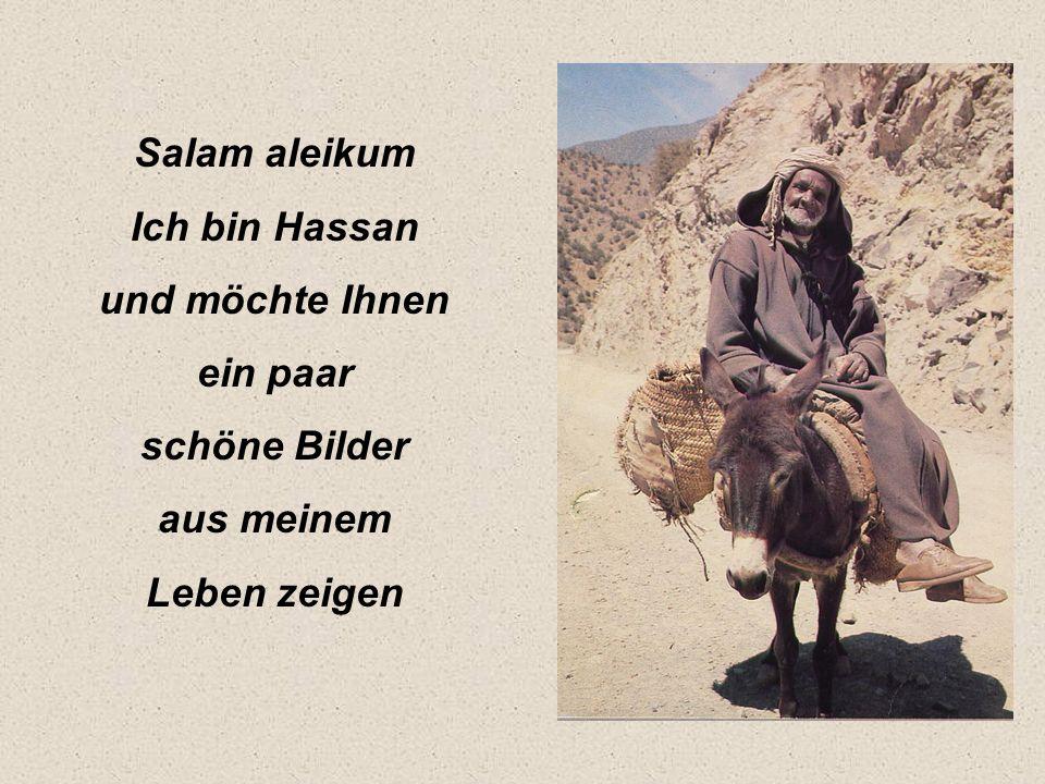 Salam aleikum Ich bin Hassan und möchte Ihnen ein paar schöne Bilder aus meinem Leben zeigen