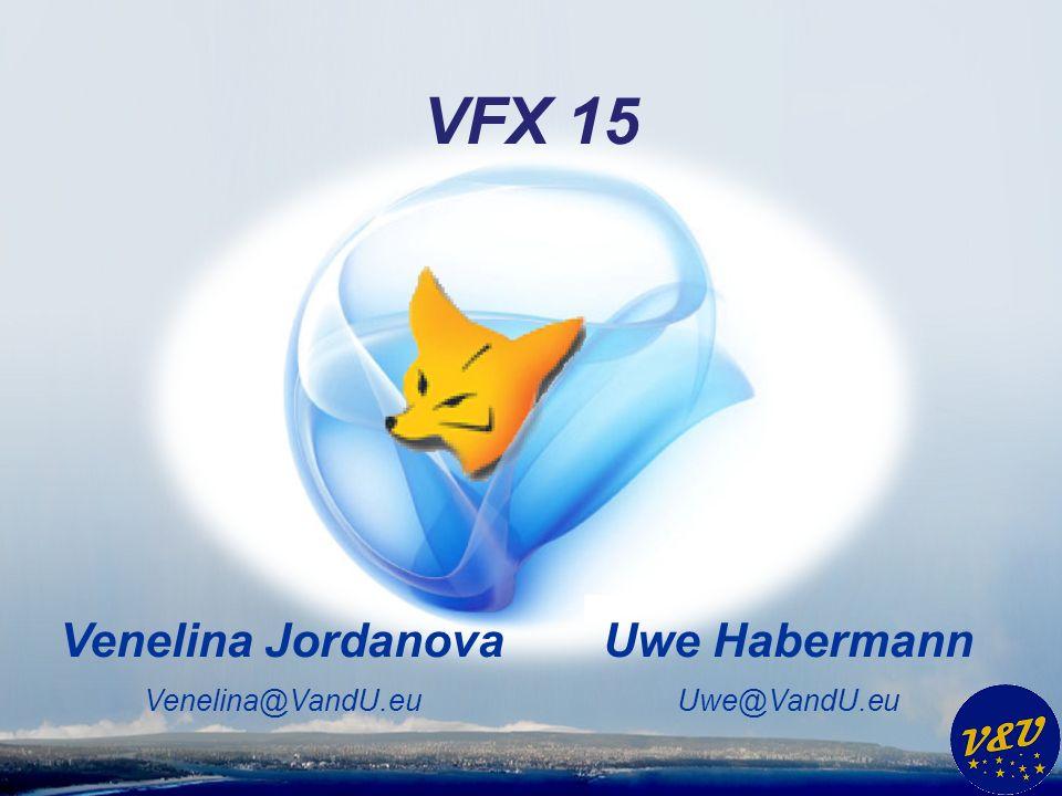 Uwe Habermann Uwe@VandU.eu Venelina Jordanova Venelina@VandU.eu VFX 15