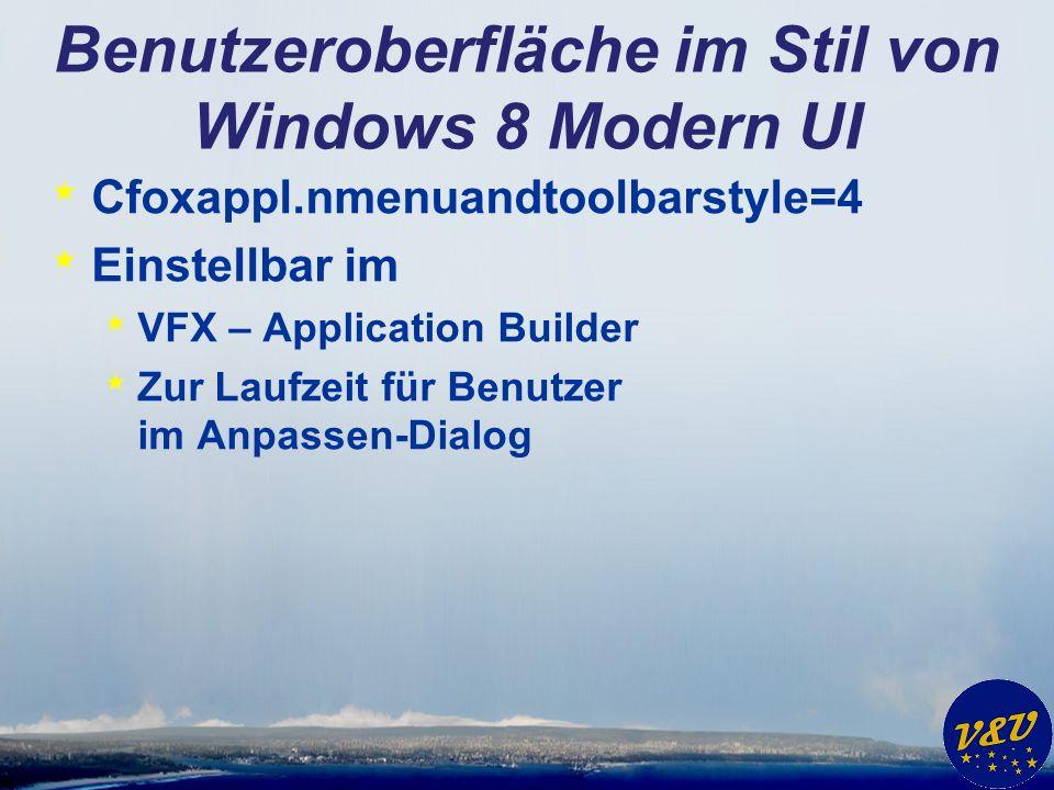 Benutzeroberfläche im Stil von Windows 8 Modern UI * Öffnen-Dialog im Stil vom Windows 8 Desktop * Formulare im Vollbildmodus * Touch-Scrolling in Grids * App Bar * Messagebox * mit Hotkey-Unterstützung