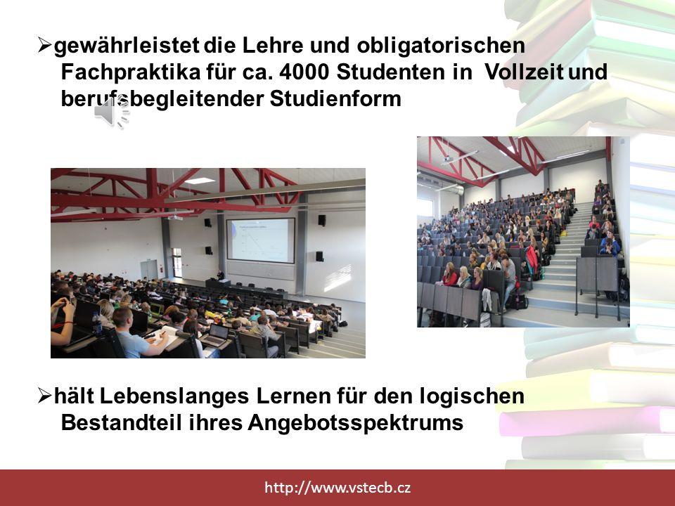 http://www.vstecb.cz gewährleistet die Lehre und obligatorischen Fachpraktika für ca.