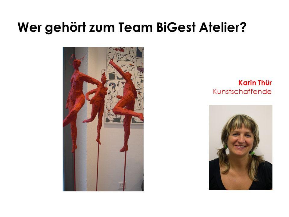 Wer gehört zum Team BiGest Atelier? Karin Thür Kunstschaffende