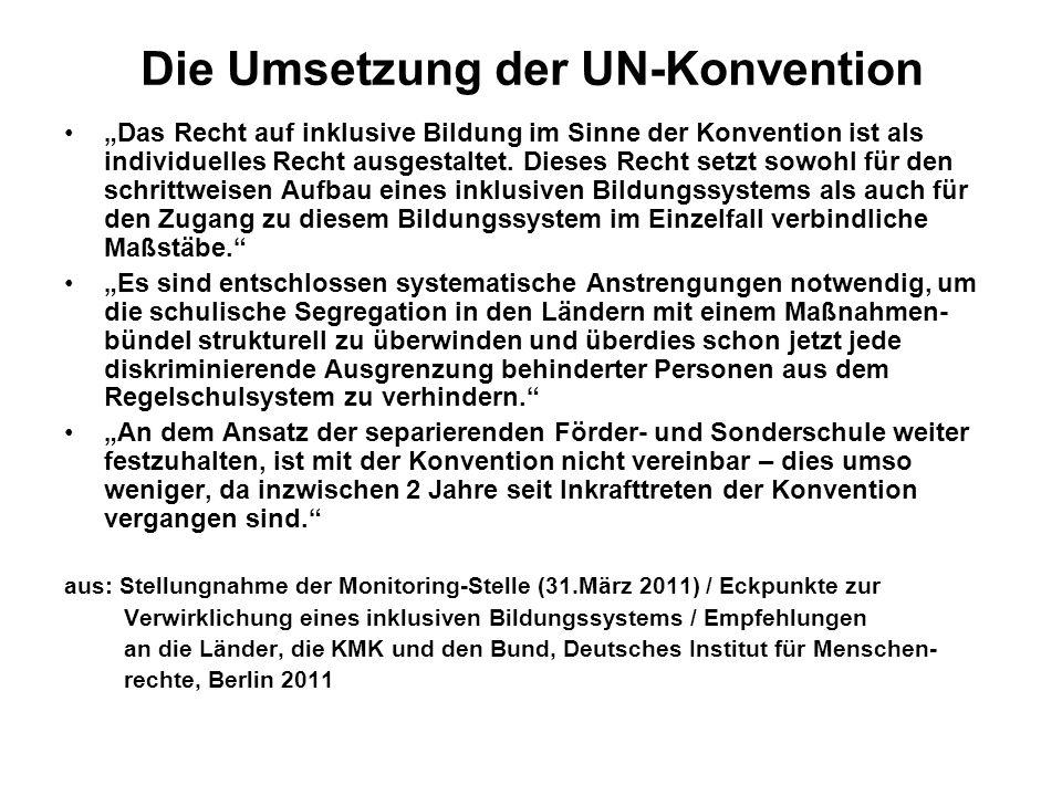 Die Umsetzung der UN-Konvention Das Recht auf inklusive Bildung im Sinne der Konvention ist als individuelles Recht ausgestaltet. Dieses Recht setzt s
