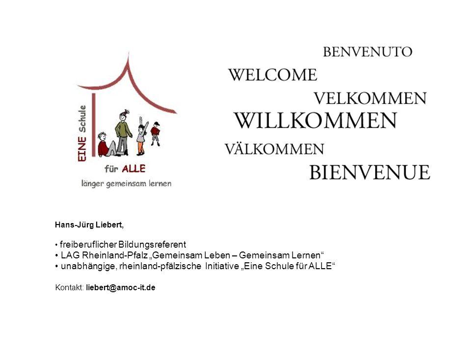 Hans-Jürg Liebert, freiberuflicher Bildungsreferent LAG Rheinland-Pfalz Gemeinsam Leben – Gemeinsam Lernen unabhängige, rheinland-pfälzische Initiativ