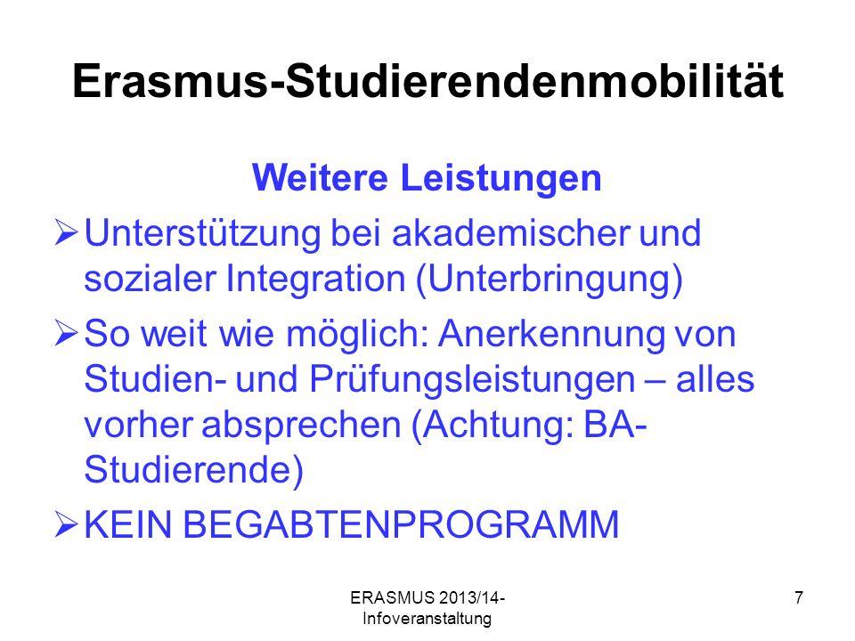 ERASMUS 2013/14- Infoveranstaltung 18 Studienplätze nach Land/Uni/Fächern unter Vorbehalt Vereinigtes Königreich placesmonths per place Bath – Intern.