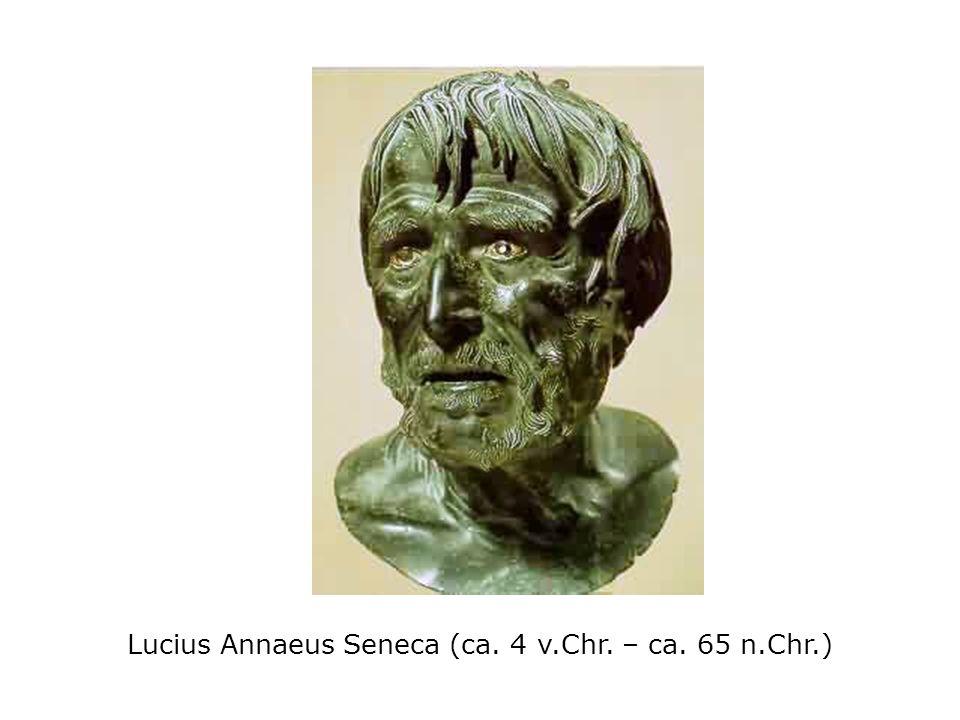 Lucius Annaeus Seneca (ca. 4 v.Chr. – ca. 65 n.Chr.)