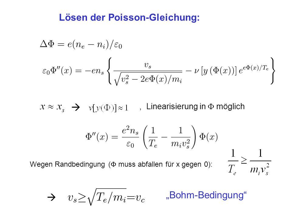 Bohm-Kriterium: Aus der Ionisationsschicht müssen Ionen mindestens mit Schallgeschwindigkeit ausströmen!