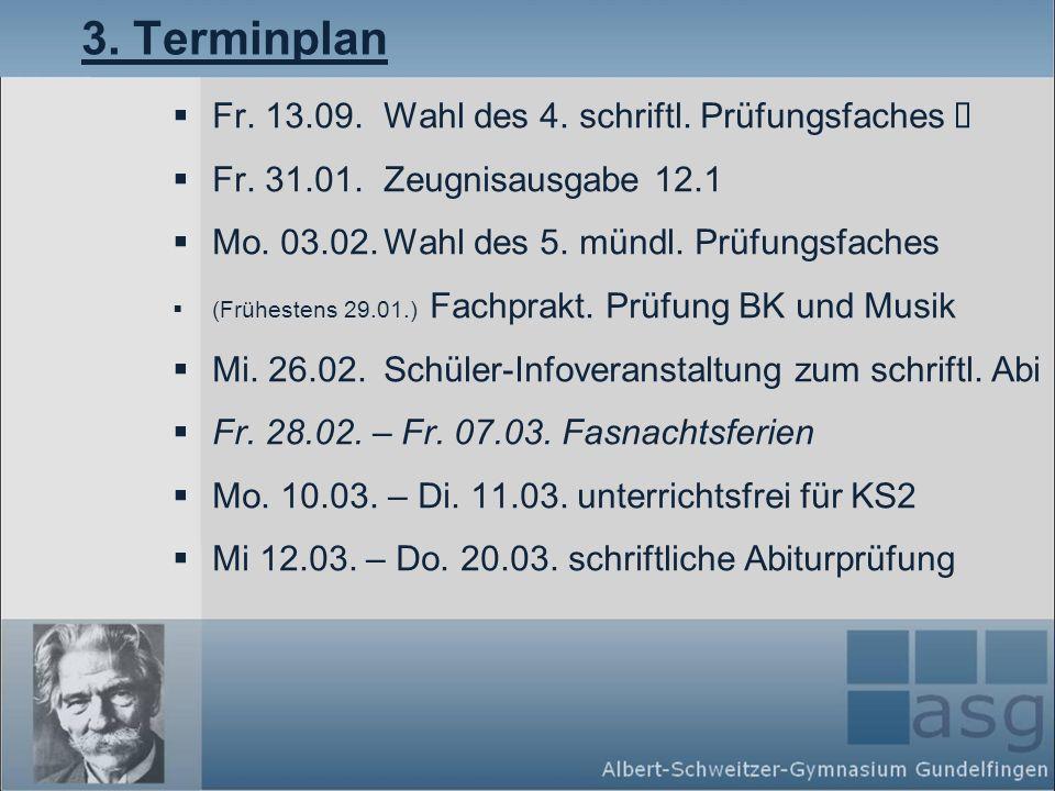 3.Terminplan Fr. 13.09. Wahl des 4. schriftl. Prüfungsfaches Fr.