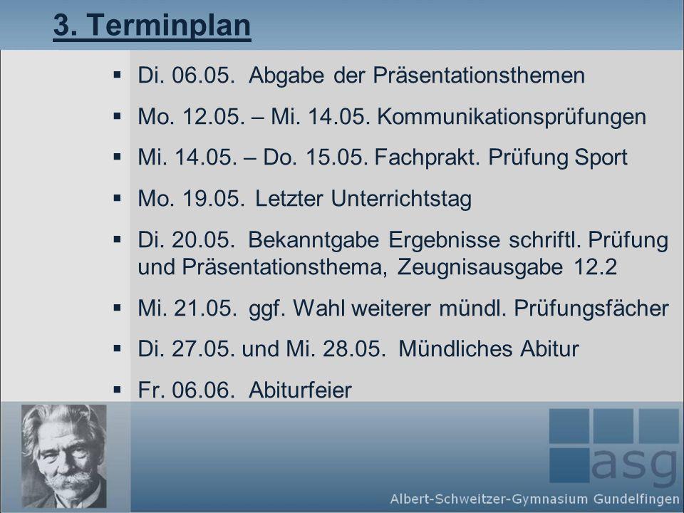 3.Terminplan Di. 06.05.Abgabe der Präsentationsthemen Mo.