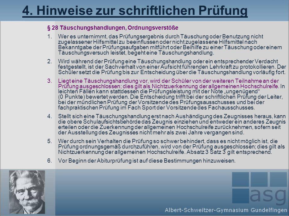 4. Hinweise zur schriftlichen Prüfung § 28 Täuschungshandlungen, Ordnungsverstöße 1.Wer es unternimmt, das Prüfungsergebnis durch Täuschung oder Benut