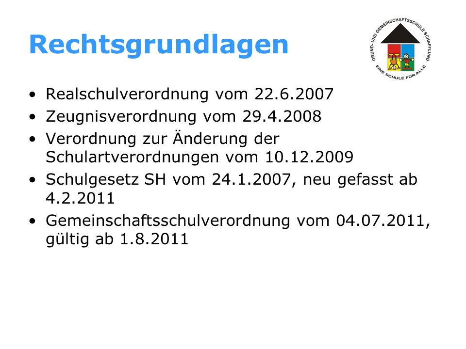 Rechtsgrundlagen Realschulverordnung vom 22.6.2007 Zeugnisverordnung vom 29.4.2008 Verordnung zur Änderung der Schulartverordnungen vom 10.12.2009 Sch