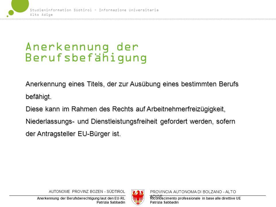 Riconoscimento professionale in base alle direttive UE Patrizia Sabbadin Anerkennung der Berufsberechtigung laut den EU-RL Patrizia Sabbadin Anerkennu