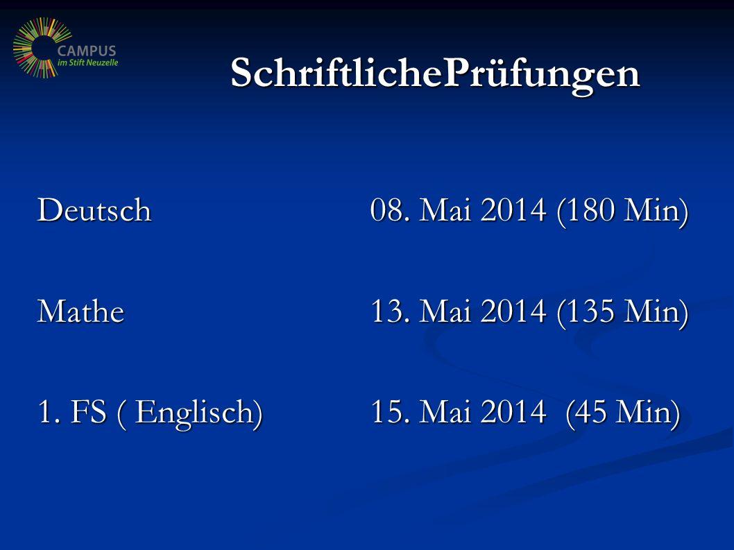 SchriftlichePrüfungen Deutsch08.Mai 2014 (180 Min) Mathe 13.