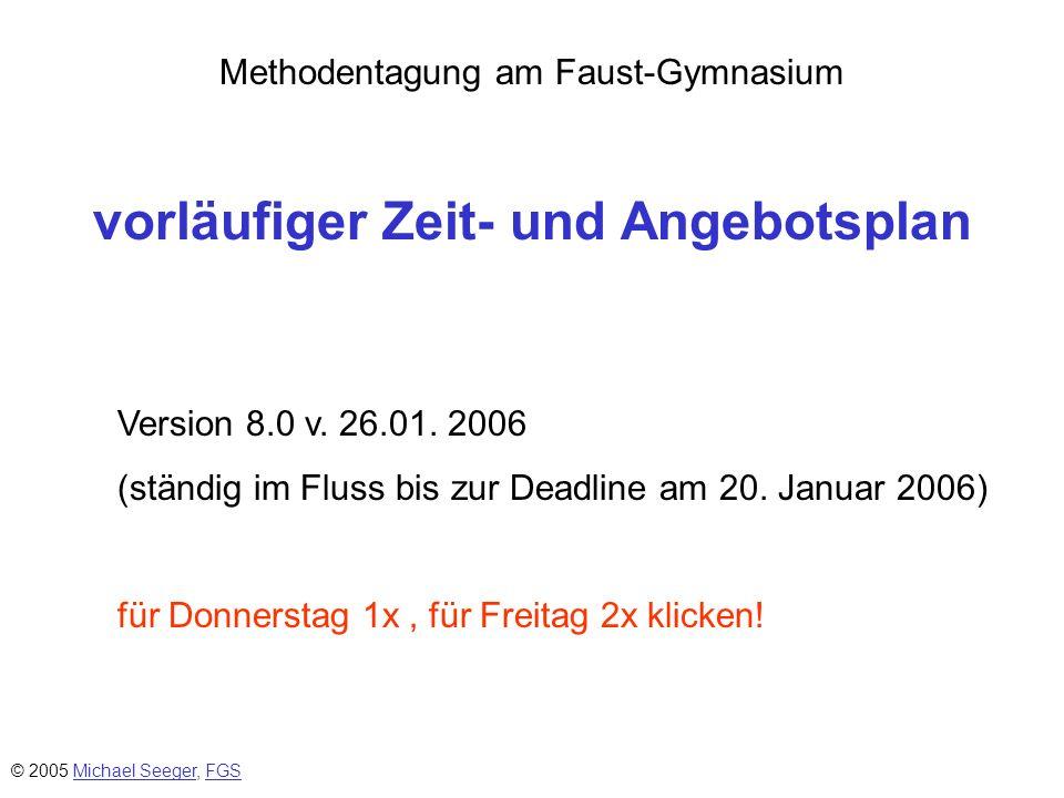 Methodentagung am Faust-Gymnasium vorläufiger Zeit- und Angebotsplan Version 8.0 v.