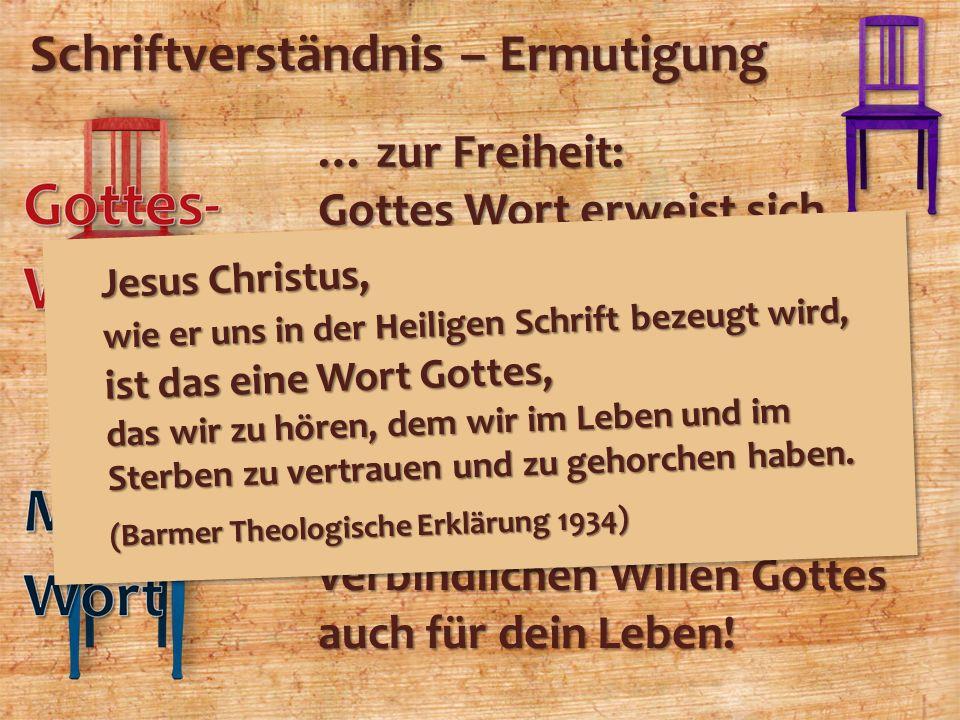 Schriftverständnis – Ermutigung … zur Freiheit: Gottes Wort erweist sich selbst als vollmächtig und lebensverändernd! … zum Gehorsam: Gottes Wort zeig