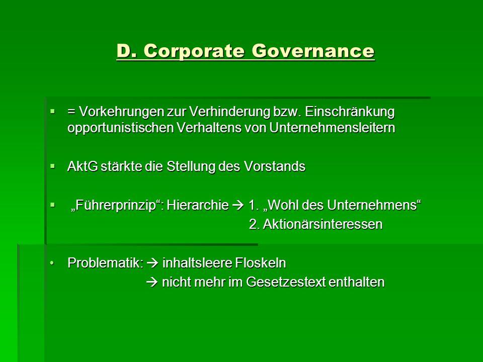 D. Corporate Governance = Vorkehrungen zur Verhinderung bzw. Einschränkung opportunistischen Verhaltens von Unternehmensleitern = Vorkehrungen zur Ver