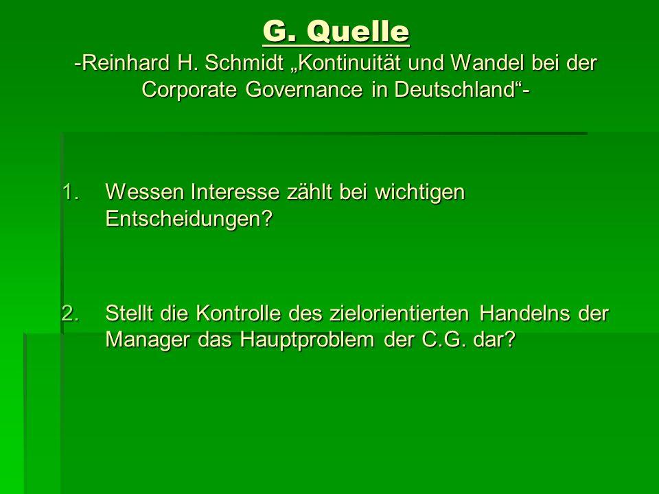 G. Quelle -Reinhard H. Schmidt Kontinuität und Wandel bei der Corporate Governance in Deutschland- 1.Wessen Interesse zählt bei wichtigen Entscheidung