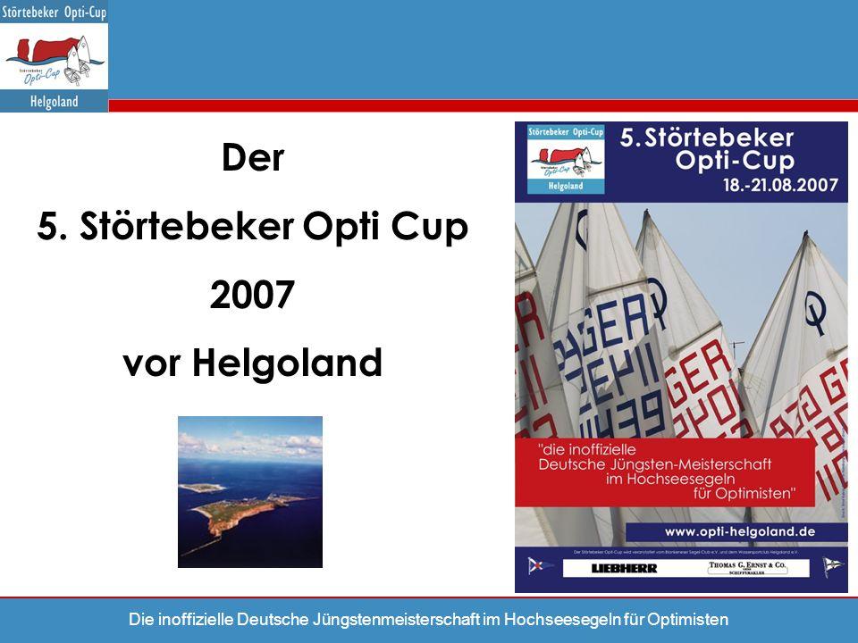 Die inoffizielle Deutsche Jüngstenmeisterschaft im Hochseesegeln für Optimisten Der 5. Störtebeker Opti Cup 2007 vor Helgoland