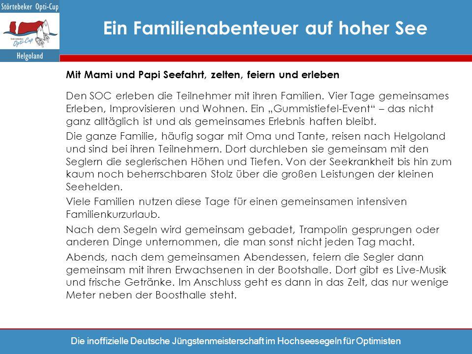 Die inoffizielle Deutsche Jüngstenmeisterschaft im Hochseesegeln für Optimisten Ein Familienabenteuer auf hoher See Mit Mami und Papi Seefahrt, zelten