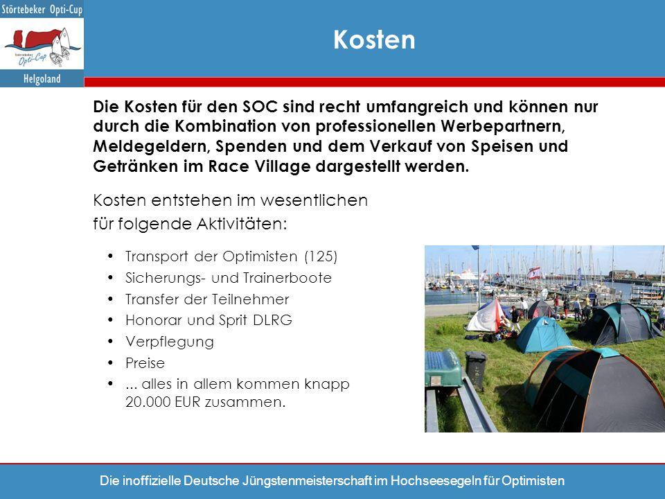Die inoffizielle Deutsche Jüngstenmeisterschaft im Hochseesegeln für Optimisten Kosten Die Kosten für den SOC sind recht umfangreich und können nur du