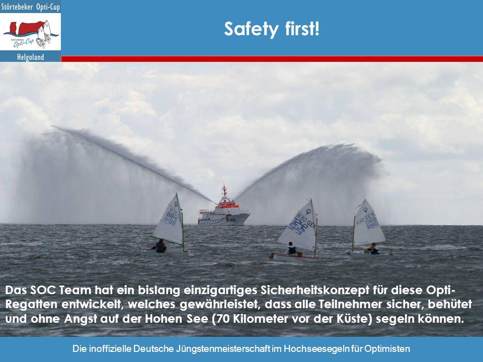 Die inoffizielle Deutsche Jüngstenmeisterschaft im Hochseesegeln für Optimisten Das SOC Team hat ein bislang einzigartiges Sicherheitskonzept für dies