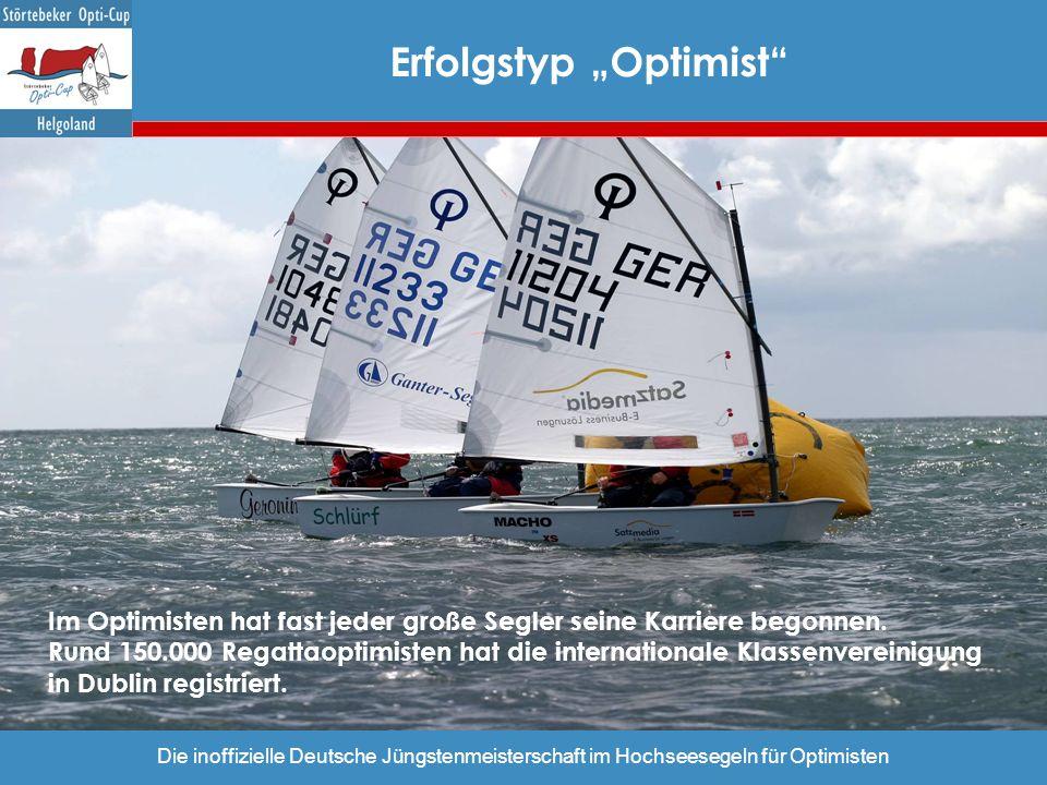 Die inoffizielle Deutsche Jüngstenmeisterschaft im Hochseesegeln für Optimisten Im Optimisten hat fast jeder große Segler seine Karriere begonnen. Run
