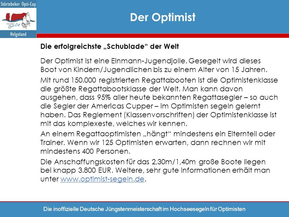 Die inoffizielle Deutsche Jüngstenmeisterschaft im Hochseesegeln für Optimisten Der Optimist Die erfolgreichste Schublade der Welt Der Optimist ist ei