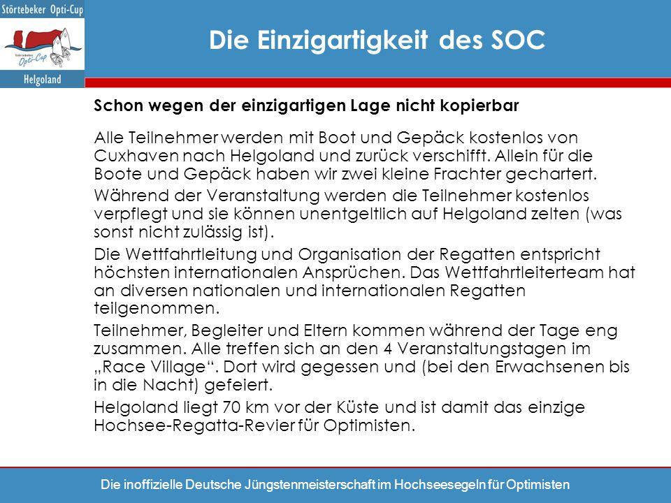 Die inoffizielle Deutsche Jüngstenmeisterschaft im Hochseesegeln für Optimisten Schon wegen der einzigartigen Lage nicht kopierbar Alle Teilnehmer wer