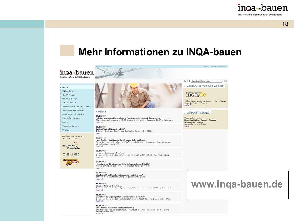 18 Mehr Informationen zu INQA-bauen www.inqa-bauen.de