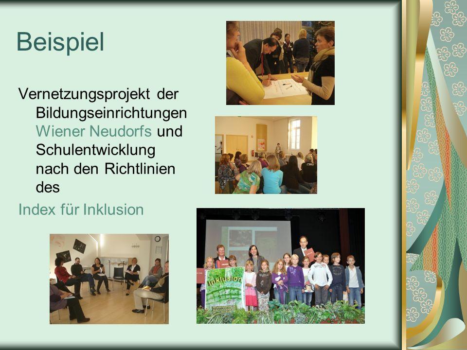 Beispiel Vernetzungsprojekt der Bildungseinrichtungen Wiener Neudorfs und Schulentwicklung nach den Richtlinien des Index für Inklusion