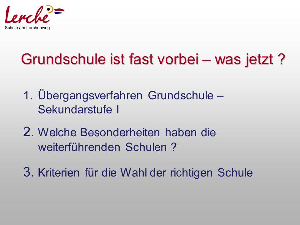 Grundschule ist fast vorbei – was jetzt .1.Übergangsverfahren Grundschule – Sekundarstufe I 2.