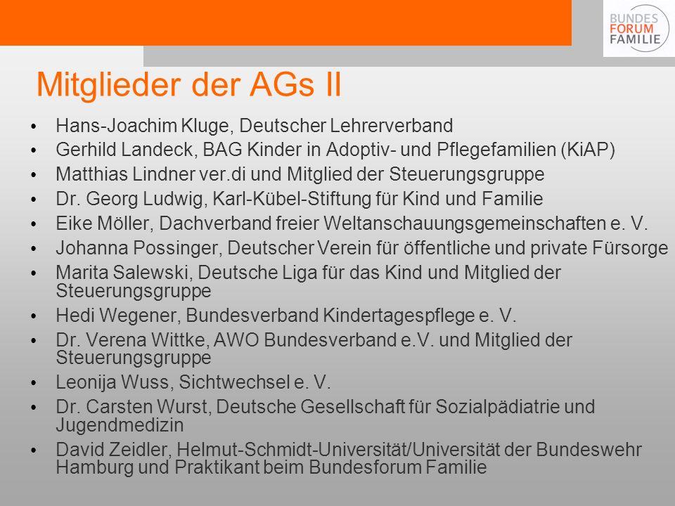 Mitglieder der AGs II Hans-Joachim Kluge, Deutscher Lehrerverband Gerhild Landeck, BAG Kinder in Adoptiv- und Pflegefamilien (KiAP) Matthias Lindner ver.di und Mitglied der Steuerungsgruppe Dr.