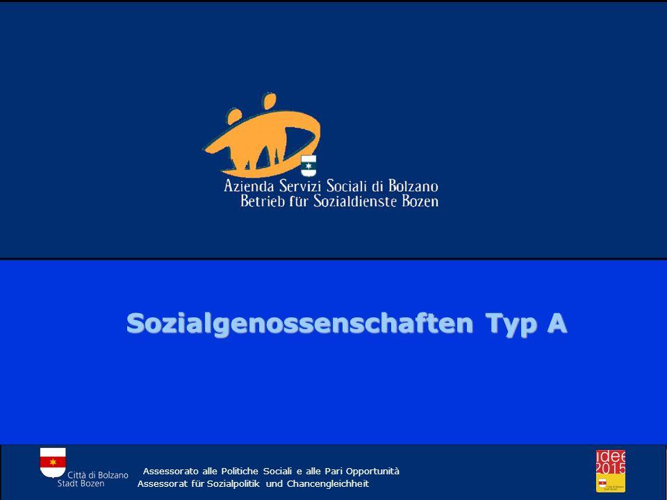 Assessorato alle Politiche Sociali e alle Pari Opportunità Assessorat für Sozialpolitik und Chancengleichheit Sozialgenossenschaften Typ A– n.