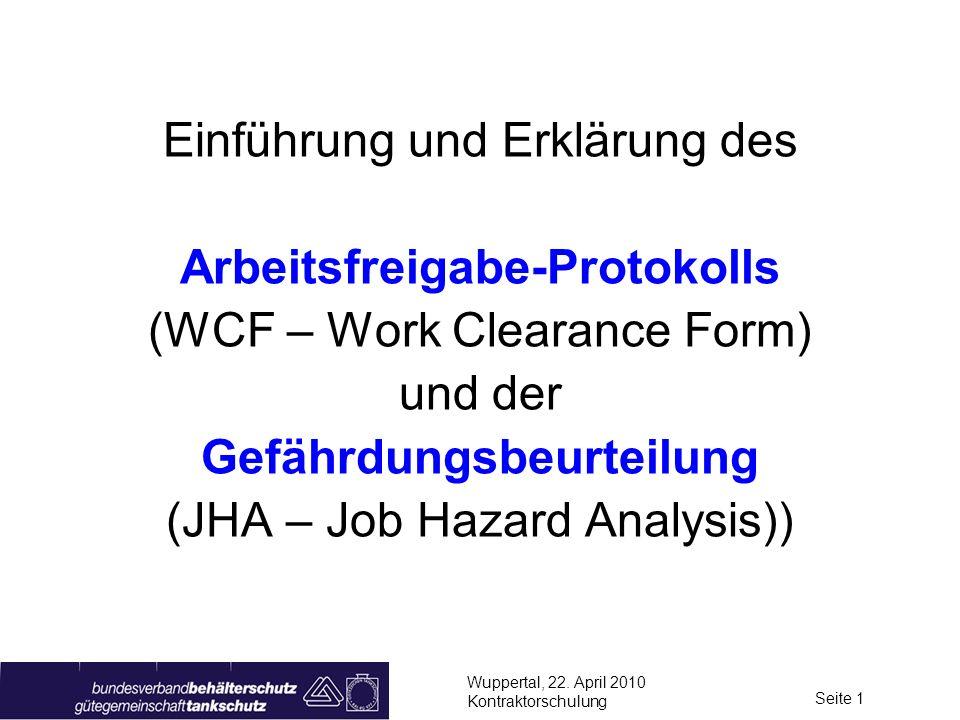 Wuppertal, 22. April 2010 Kontraktorschulung Seite 1 Einführung und Erklärung des Arbeitsfreigabe-Protokolls (WCF – Work Clearance Form) und der Gefäh