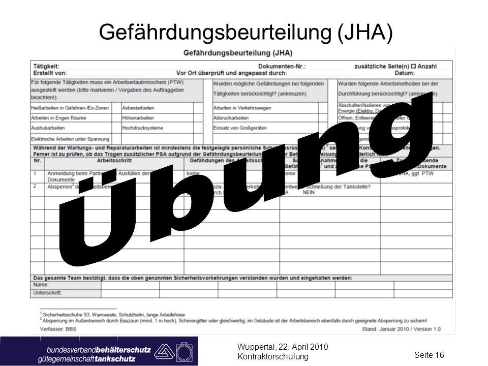 Wuppertal, 22. April 2010 Kontraktorschulung Seite 16 Gefährdungsbeurteilung (JHA)