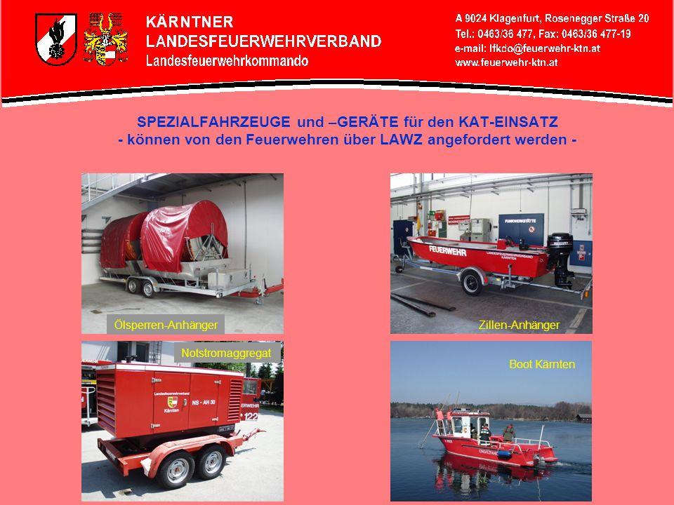 SPEZIALFAHRZEUGE und –GERÄTE für den KAT-EINSATZ - können von den Feuerwehren über LAWZ angefordert werden - Ölsperren-AnhängerZillen-Anhänger Notstro