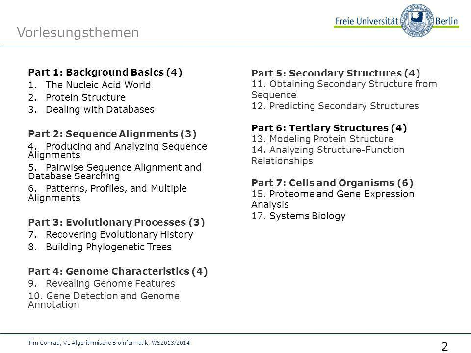 Vorlesungsthemen Part 1: Background Basics (4) 1. The Nucleic Acid World 2. Protein Structure 3. Dealing with Databases Part 2: Sequence Alignments (3