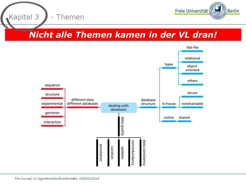 Woche 1 - Montag Tim Conrad, VL Algorithmische Bioinformatik, WS2013/2014 8 Einführung