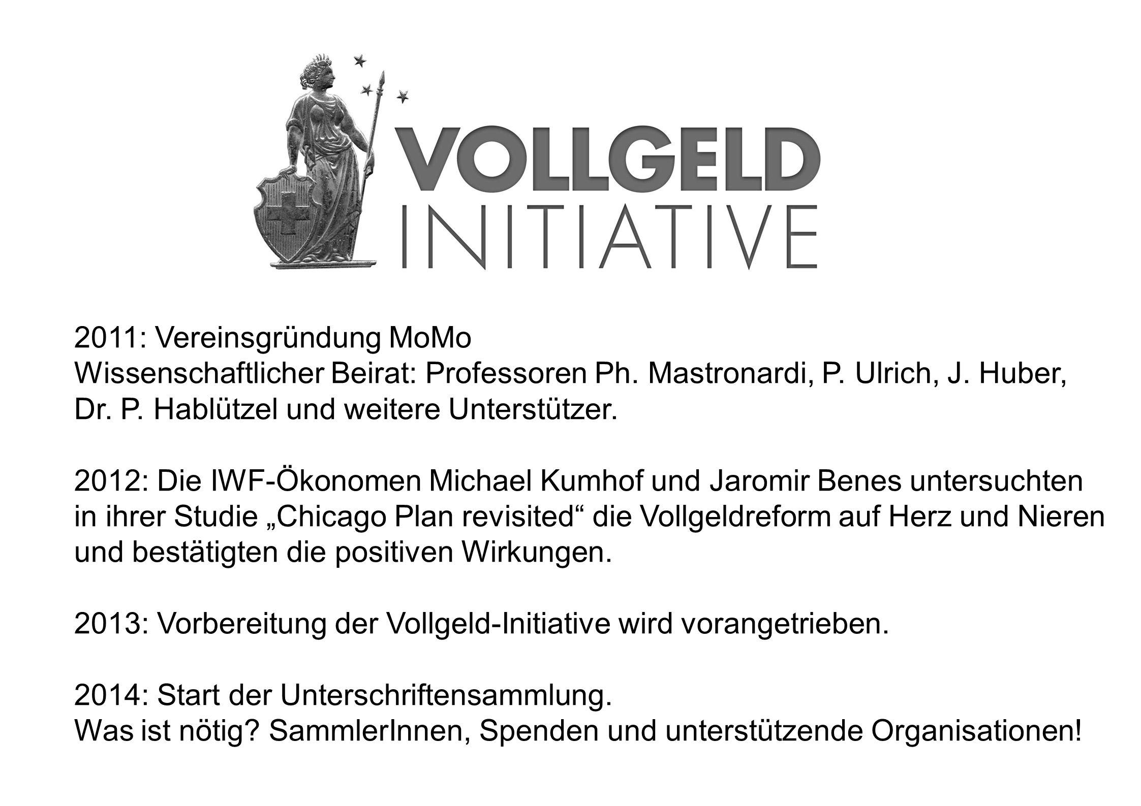 2011: Vereinsgründung MoMo Wissenschaftlicher Beirat: Professoren Ph. Mastronardi, P. Ulrich, J. Huber, Dr. P. Hablützel und weitere Unterstützer. 201