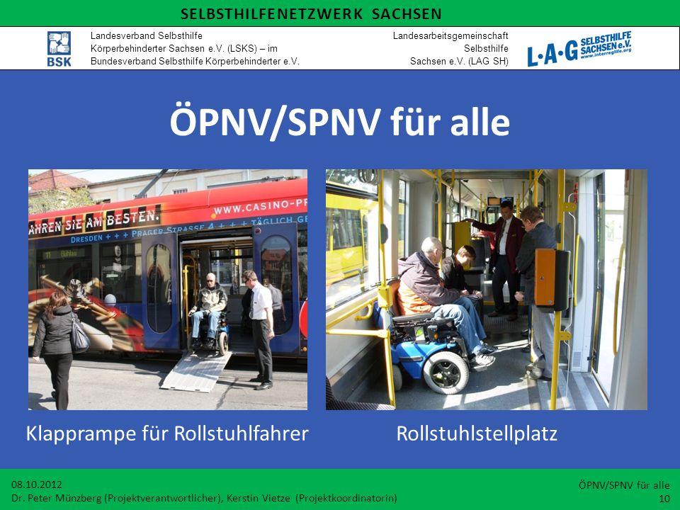 ÖPNV/SPNV für alle Klapprampe für Rollstuhlfahrer Rollstuhlstellplatz 08.10.2012 Dr. Peter Münzberg (Projektverantwortlicher), Kerstin Vietze (Projekt