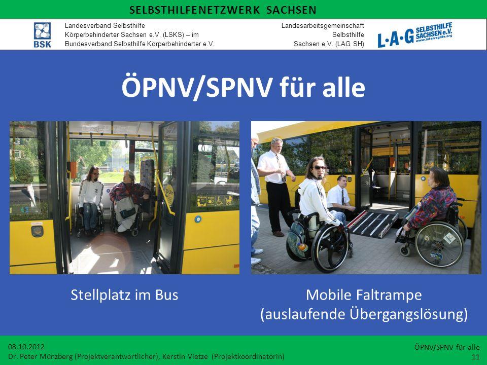 ÖPNV/SPNV für alle Stellplatz im Bus Mobile Faltrampe (auslaufende Übergangslösung) 08.10.2012 Dr. Peter Münzberg (Projektverantwortlicher), Kerstin V