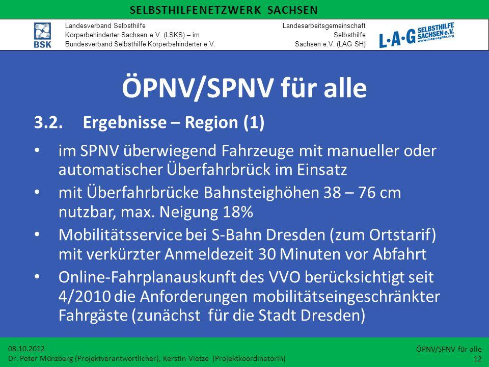 ÖPNV/SPNV für alle 3.2.Ergebnisse – Region (1) im SPNV überwiegend Fahrzeuge mit manueller oder automatischer Überfahrbrück im Einsatz mit Überfahrbrü