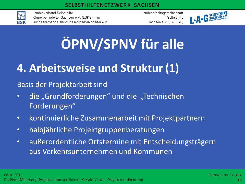 ÖPNV/SPNV für alle 4.Arbeitsweise und Struktur (1) Basis der Projektarbeit sind die Grundforderungen und die Technischen Forderungen kontinuierliche Z