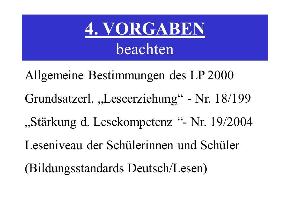 4. VORGABEN beachten Allgemeine Bestimmungen des LP 2000 Grundsatzerl.