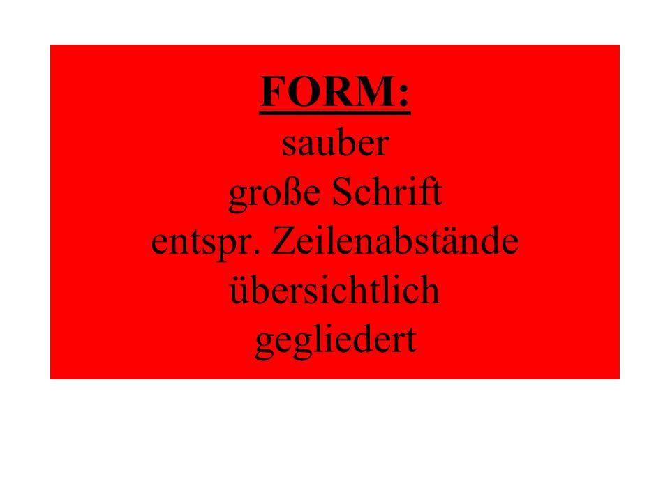 FORM: sauber große Schrift entspr. Zeilenabstände übersichtlich gegliedert