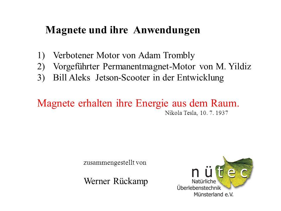 Magnete und ihre Anwendungen 1)Verbotener Motor von Adam Trombly 2)Vorgeführter Permanentmagnet-Motor von M.