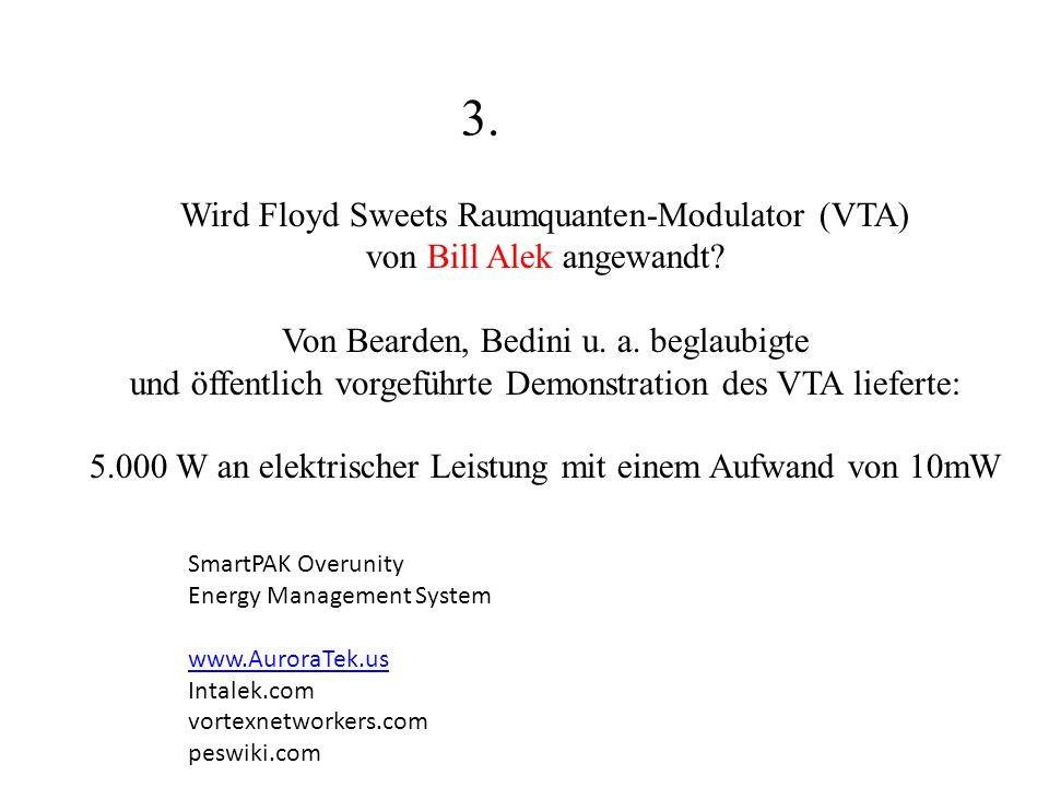 Wird Floyd Sweets Raumquanten-Modulator (VTA) von Bill Alek angewandt? Von Bearden, Bedini u. a. beglaubigte und öffentlich vorgeführte Demonstration
