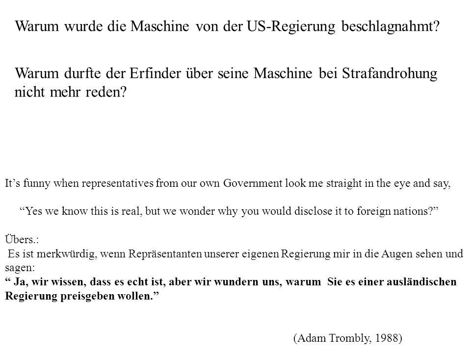 Warum wurde die Maschine von der US-Regierung beschlagnahmt? Warum durfte der Erfinder über seine Maschine bei Strafandrohung nicht mehr reden? Its fu