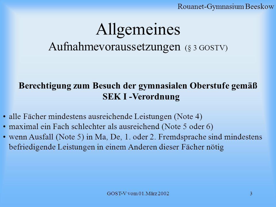GOST-V vom 01.März 20023 Allgemeines Aufnahmevoraussetzungen (§ 3 GOSTV) Rouanet-Gymnasium Beeskow Berechtigung zum Besuch der gymnasialen Oberstufe g